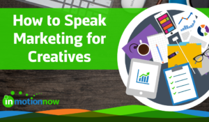 how to speak marketing for creatives