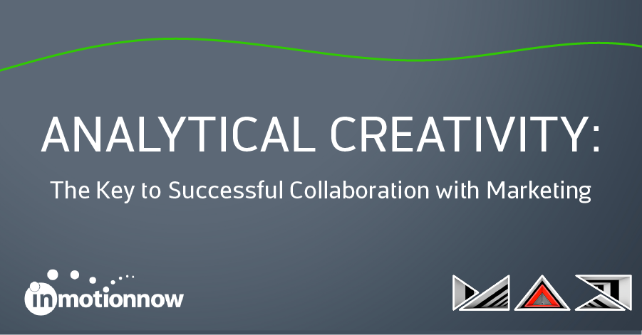 Analytical Creativity: The Key to Successful Collaboration with Marketing